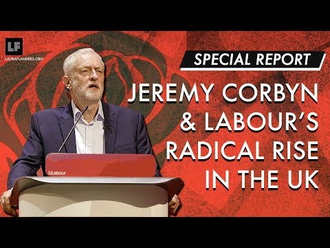 Special Report: Jeremy Corbyn and the Labour Party's Radical Rise