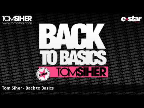 TOM SIHER - BACK TO BASICS ( RADIO EDIT ) // BUY NOW! / YA A LA VENTA! // ( TECH - HOUSE )