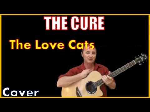 The Love Cats Cove And Lyrics By The Cure