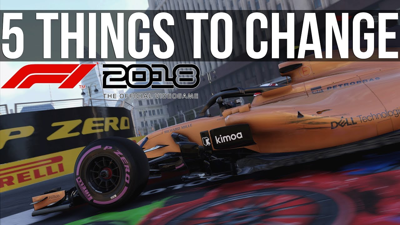 F1 2018 - 5 Things That Need to Change