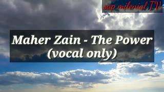 Nasyid Tanpa musik. Maher Zain - The Power (vocal only)