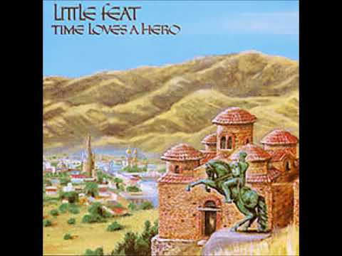 Little Feat   Time Loves A Hero with Lyrics in Description