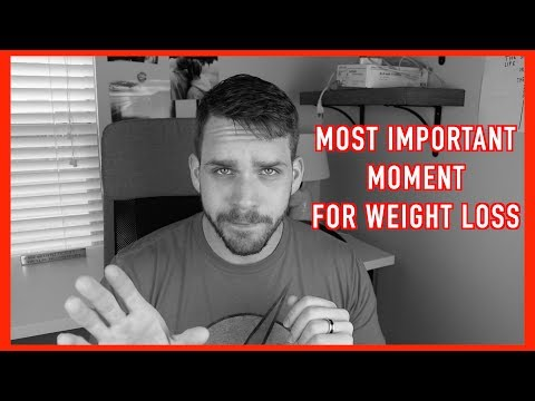 The Most Important Moment For Weight Loss