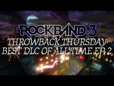 Rock Band 3 Throwback Thursday Best Rock Band DLC Songs of All Time Episode 2