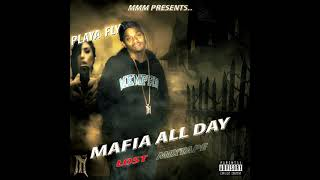 Playa fly mafia all day (lost mixtape)
