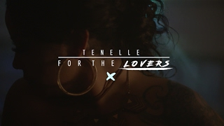 Tenelle - For the Lovers (Official Music Video)