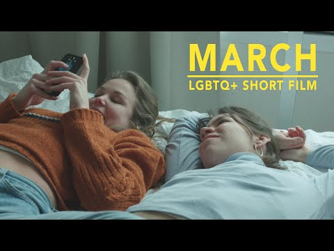 MARCH  |  LGBTQ+ Short Film