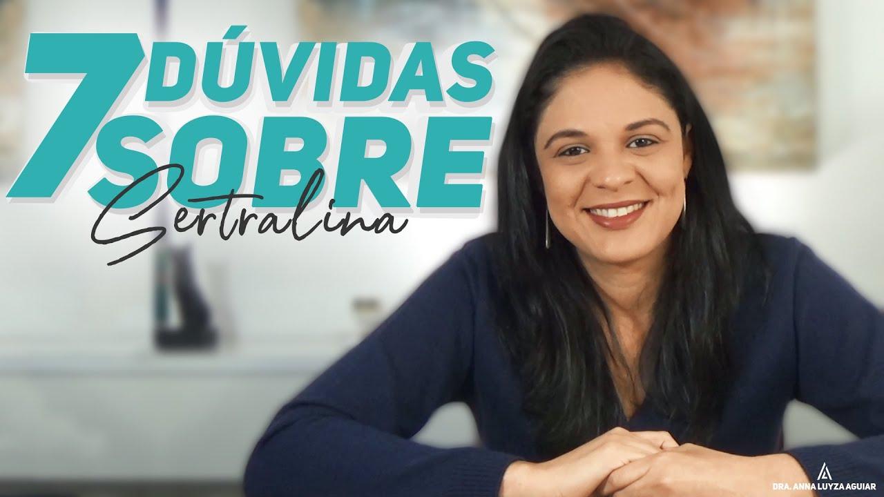 Download 7 Dúvidas sobre SERTRALINA  Dra. Anna Luyza Aguiar