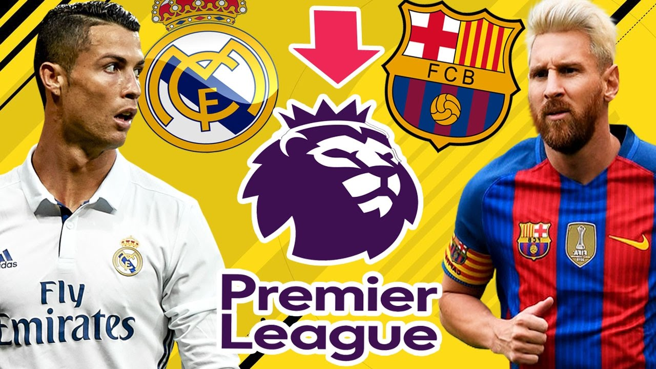 What if REAL MADRID and BARCELONA PLAYED in the PREMIER LEAGUE ...