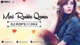 mere-rashke-qamar-i-haseeb-mubashir-i-dj-pop-s-remix