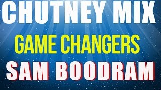 Chutney Mix 2016 - Game Changer Series(Sam Boodram)