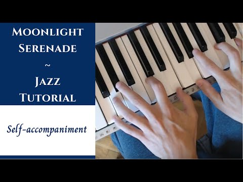 Moonlight Serenade - Jazz Piano Tutorial | Accompanying Oneself Ideas