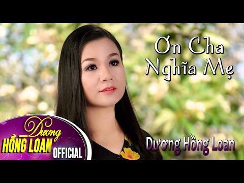 Album Ơn Cha Nghĩa Mẹ | Dương Hồng Loan