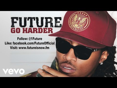 Future - Go Harder (Audio)