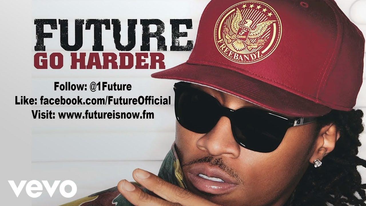 Download Future - Go Harder (Audio)