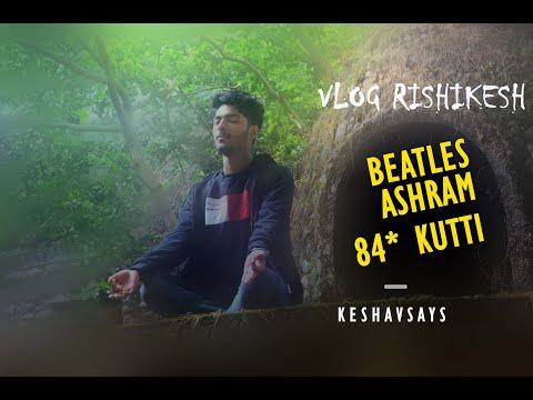 THE BEATLES ASHRAM ||RISHIKESH UTTRAKHAND|| KESHAVSAYS VLOG || MUST VISIT PLACE||PEACE EVERYWHERE