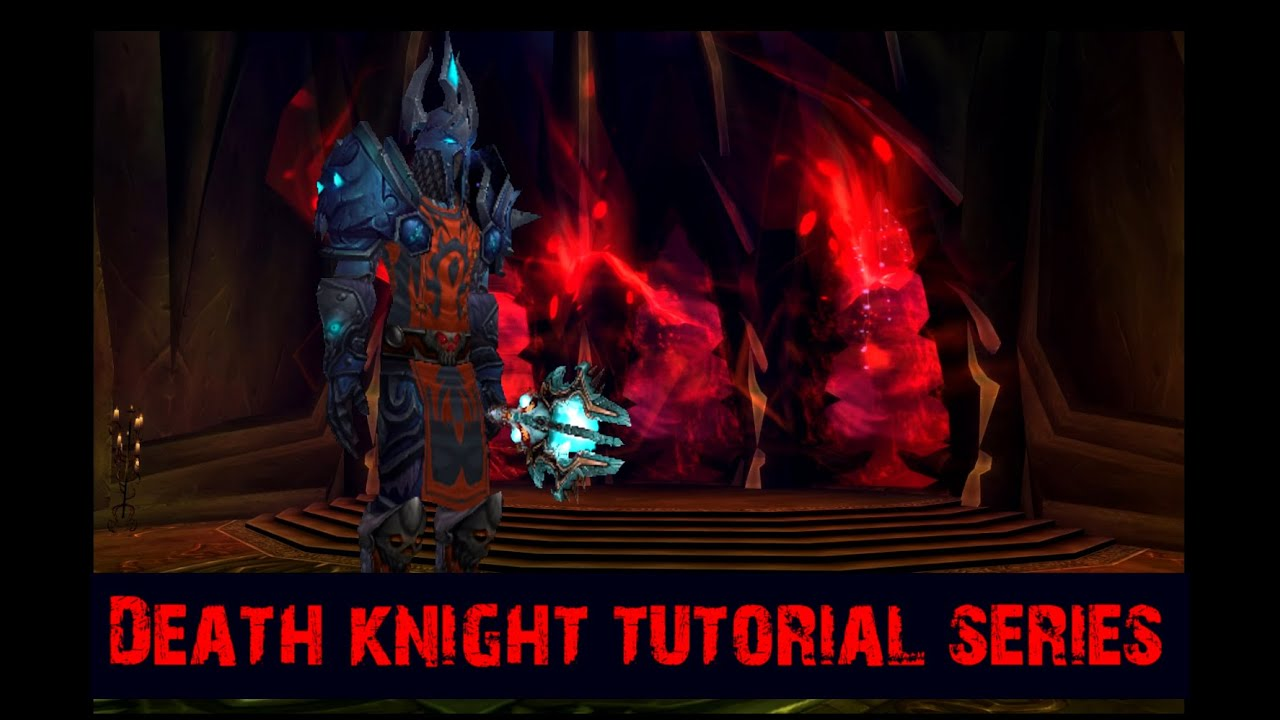 Blood Death Knight Tutorial Pve Tank 3 3 5 Youtube