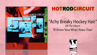 Watch Hot Rod Circuit Achy Breaky Hockey Hair video