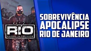 Sobrevivência e APOCALIPSE no Rio de Janeiro - Rio Raised in Oblivion