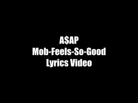 A$AP Mob- Feels So Good (Lyrics video)