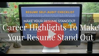 Make Your Resume Stand Out - Career Highlights