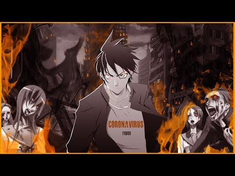 HighSchool Of The Dead [AMV] - CoronaVirus