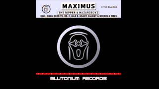 The Ripper and Hazard Boyz - Maximus (Max B. Grant and DJanny vs Dready 2 Remix)