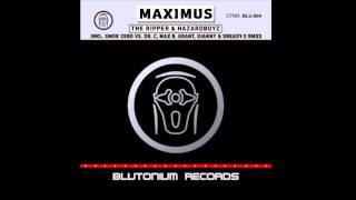 The Ripper and Hazard Boyz - Maximus (Max B. Grant and DJanny vs Dready 2 Remix)