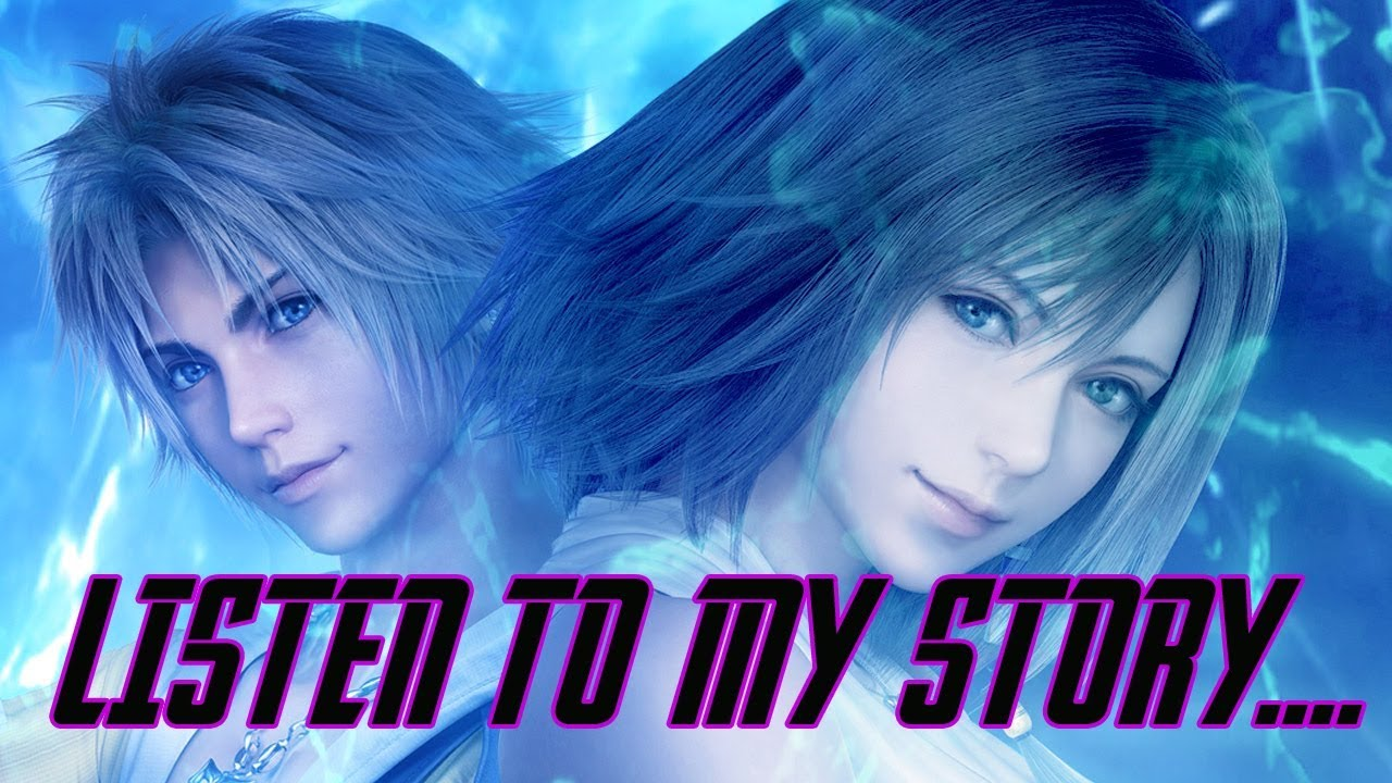 Listen to My Story - Final Fantasy X
