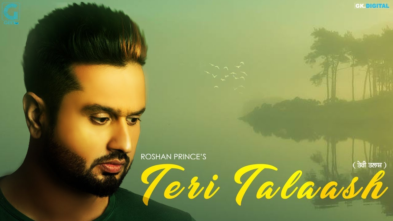Teri Talaash (Full Song) Roshan Prince | Happy Raikoti | Latest Punjabi Sad Song 2018 | Geet MP3