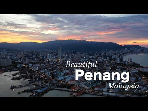 Penang City - Beautiful Aerial of 2018