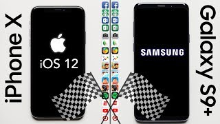 iPhone X (iOS 12) vs. Galaxy S9+ Speed Test