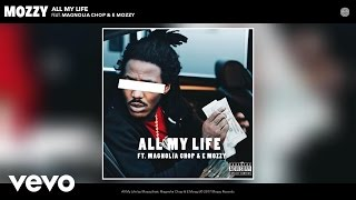 Mozzy - All My Life (Audio) ft. Magnolia Chop, E Mozzy