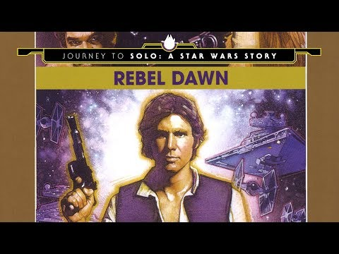 Rebel Dawn - Journey to Solo: A Star Wars Story Part 5