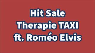 HIT SALE - Therapie TAXI  ft. Roméo Elvis PAROLES