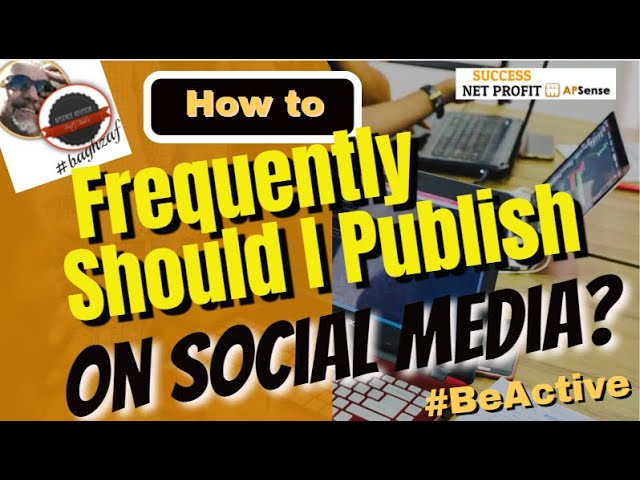 How Should I Frequently Publish On Social Media?#BeActive | SUCCESS NET PROFIT APSense YouTube Tips