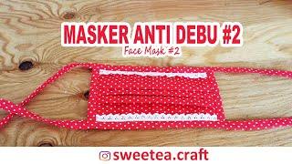 Masker anti debu 4 tali dibuat dari bahan katun. dapat digunakan untuk penahan saat naik motor/sepeda. caranya buatnya gampang banget loh. cepat dan bis...