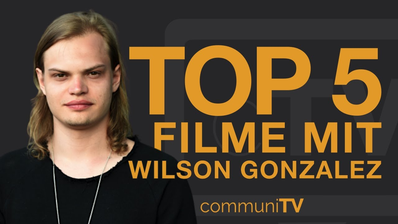 Wilson Gonzalez Ochsenknecht Filme