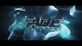 """""""Fade"""" - Intro"""