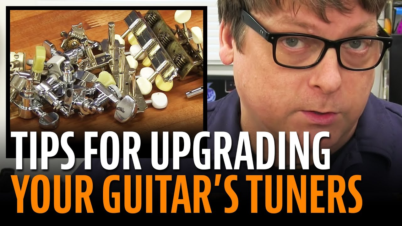 Upgrading guitar tuners: what you need to know