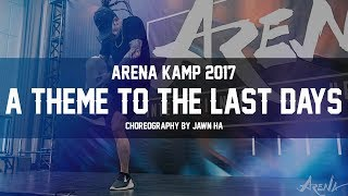 "ARENA KAMP 2017 | Jawn Ha - ""A Theme to the Last Days"""