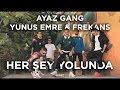 Ayaz Gang - Her Şey Yolunda (feat. Yunus Emre & Frekans) (Official Video)