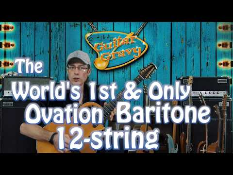 The Worlds 1st & only Ovation Baritone 12 String