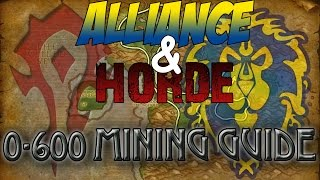WoW; 0-600 Mining Guide Tutorial (Horde & Alliance)