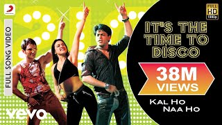 it-s-the-time-to-disco-full---kal-ho-naa-ho-shah-rukh-khan-saif-ali-preity-shaan-kk