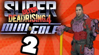 Super Ultra Dead Rising 4 Mini Golf | Risky Shots | Ep.2