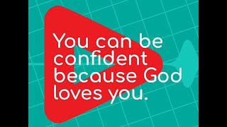 KidzChurch 6.6.21 - You can be confident because God loves you.