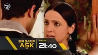 Bir Garip Aşk 21. Bölüm Fragmanı - 11 Aralık Pazar