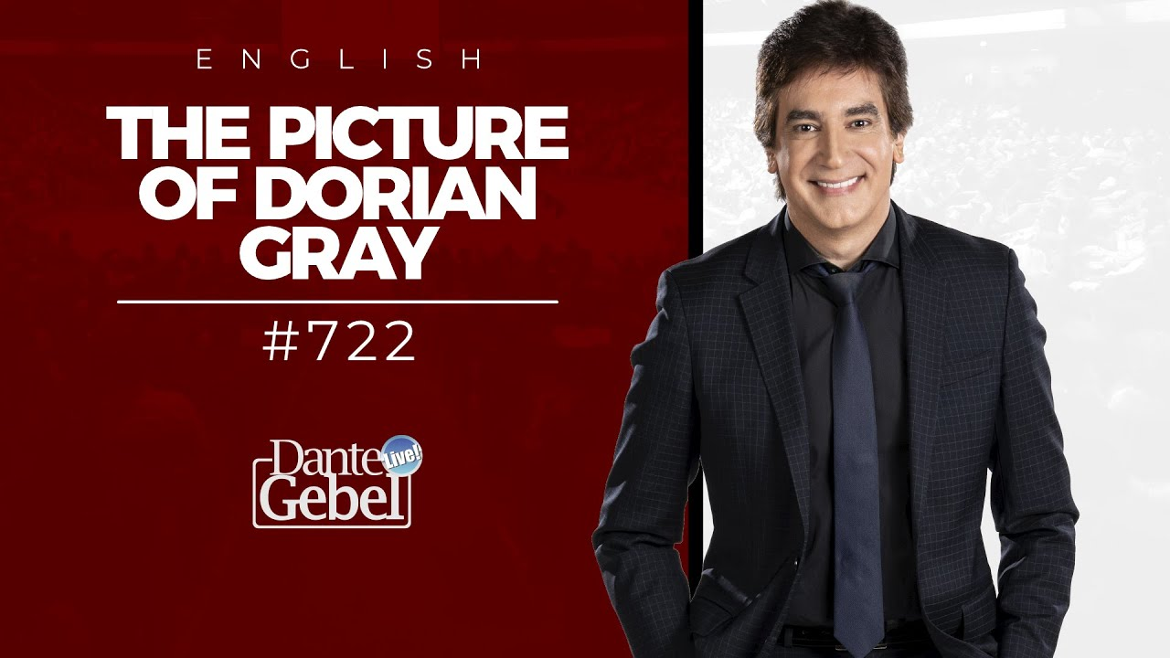 ENGLISH Dante Gebel #722   The Picture of Dorian Gray