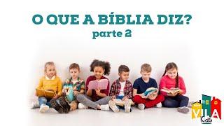 O QUE A BÍBLIA DIZ? | parte 2